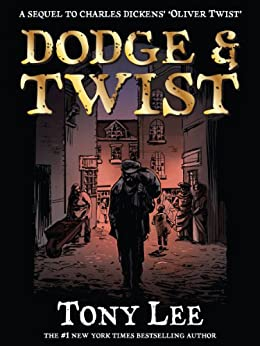 Dodge & Twist: A Sequel To Oliver Twist by [Lee, Tony]