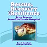 Rescue, Recovery and Resilience, Carol Morrison and Nancy Chatelaine, 1448659329