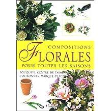 COMPOSITIONS FLORALES POUR TOUTES LES SAISONS