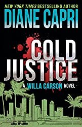 Cold Justice: A Judge Willa Carson Mystery (The Hunt For Justice Series Book 7)