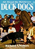 Duck Dogs, Richard A. Wolters, 0525244778