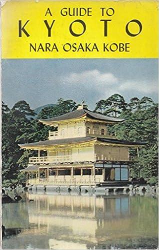 A Guide to Kyoto Nara Osaka Kobe: Japan Travel Bureau: Amazon com: Books