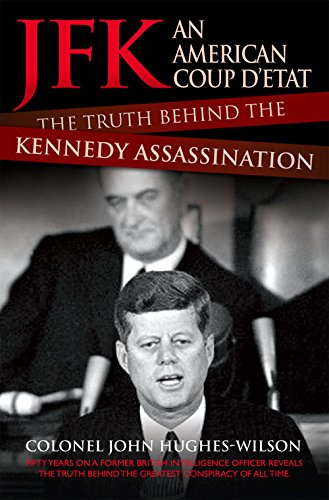 Jfk  An American Coup Detat  The Truth Behind The Kennedy Assassination