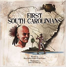 First South Carolinians by Kate Salley Palmer and Jim Palmer (2013-05-10)