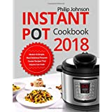 Instant Pot Cookbook 2018: Modern & Simple, Most Delicious Pressure Cooker Recipes That Anyone Can Cook