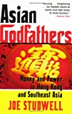 img - for Asian Godfathers: Money and Power in Hong Kong and Southeast Asia book / textbook / text book