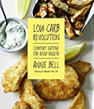 LOW CARB REVOLUTION:COMFORT EATING FOR