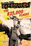 The $25,000 Flight, Lori Haskins Houran, 0385382855