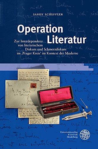 Operation Literatur: Zur Interdependenz von literarischem Diskurs und Schmerzdiskurs im 'Prager Kreis' im Kontext der Moderne (Frankfurter Beitrage Zur Germanistik) (German Edition)