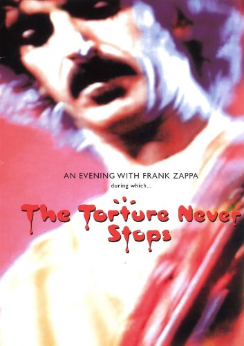 Frank Zappa - The Torture Never Stops