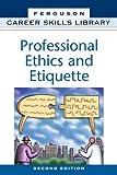 Professional Ethics and Etiquette, J. G. Publishing Company Furguson, 0816055238