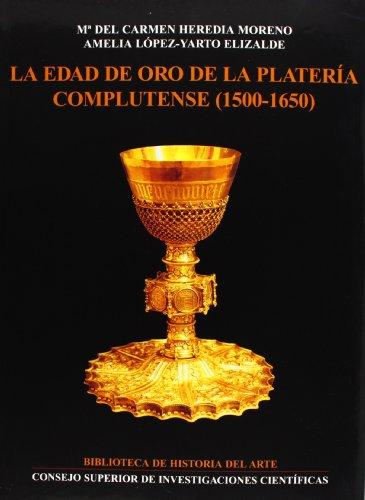 Descargar Libro La Edad De Oro De La Platería Complutense Amelia López-yarto Elizalde