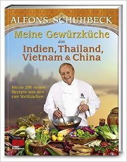 Meine Küche Aus Indien, Thailand, Vietnam Und China: 9783898833660:  Amazon.com: Books