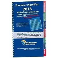 Formulierungshilfen 2018 für die Pflegeprozessplanung nach den AEDL: Inklusive: AEDL-bezogene Hilfsmittellisten sowie Maßnahmenvorschläge (kursiv ... zum Begutachtungsinstrument