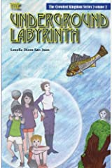 The Underground Labyrinth (The Crowded Kingdom) (Volume 2)