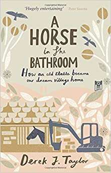 A Horse in the Bathroom: How an Old Stable Became Our Dream Village Home