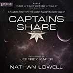 Captain's Share: A Trader's Tale from the Golden Age of the Solar Clipper, Book 5 | Nathan Lowell