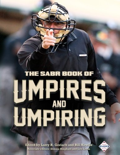 The SABR Book of Umpires and Umpiring (The SABR Digital Library) (Volume 46)