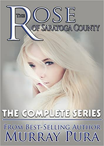 The Rose of Saratoga County-The Complete Series
