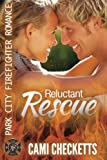 Reluctant Rescue: Park City Firefighter Romance