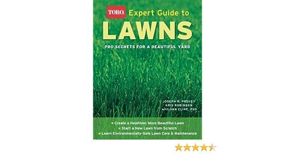 expert guide to lawns toro pro secrets for a beautiful yard rh amazon com Toro Riding Lawn Mowers Toro Self-Propelled Lawn Mower