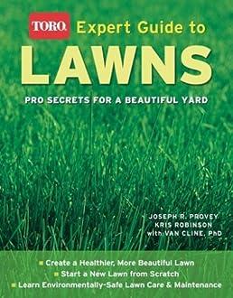 expert guide to lawns toro pro secrets for a beautiful yard rh amazon com Toro Lawn Sprinklers Toro Lawn Mower Carburetor Diagram