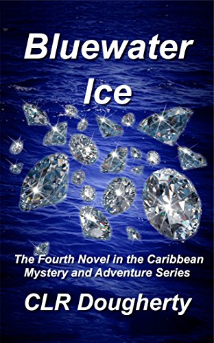 Bluewater Ice: The Fourth Novel in the Caribbean Mystery and Adventure Series (Bluewater Thrillers Book 4) ()
