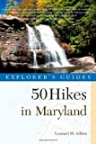 Explorer's Guide 50 Hikes in Maryland, Leonard M. Adkins, 1581571739