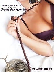How I Became A Phone Sex Operator - My True Story