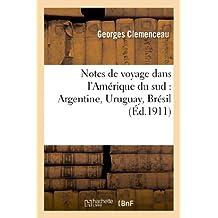 NOTES DE VOYAGE DANS L'AMERIQUE DU SUD : ARGENTINE, URUGUAY, BRESIL