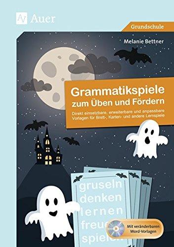 Grammatikspiele zum Üben und Fördern: Direkt einsetzbare, erweiterbare und anpassbare Vorlagen für Brett-, Karten- & andere Lernspiele (1. bis 4. Klasse)