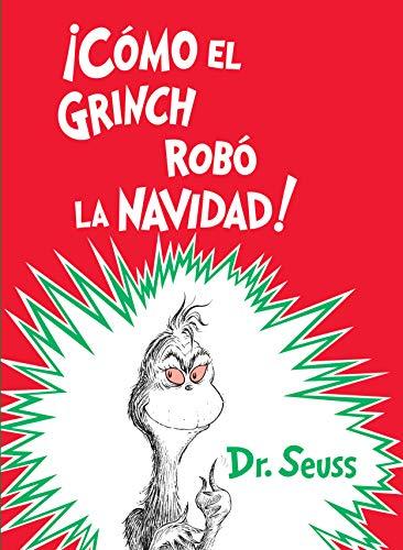 ¡Cómo el Grinch robó la Navidad! (How the Grinch Stole Christmas Spanish Edition) (Classic Seuss) (Dr Christmas)