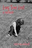 img - for Long Time Lost: A Memoir book / textbook / text book