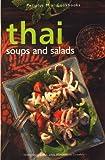 Thai Soups & Salads (Periplus Mini Cookbooks) by Nongkran Daks, Alexandra Greeley