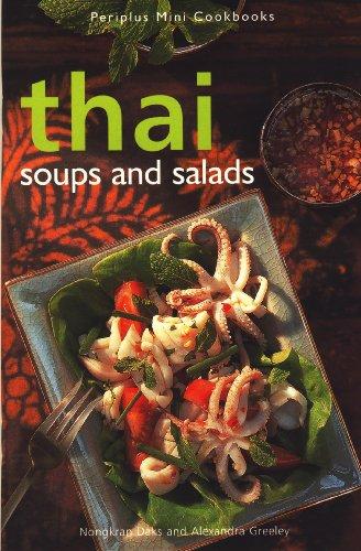 Thai Soups & Salads (Periplus Mini Cookbooks) by Nongkran Daks, Alexandra Greeley (Paperback)