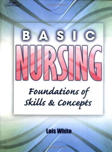 Basic Nursing: Foundations of Skills & Concepts by Delmar Cengage Learning