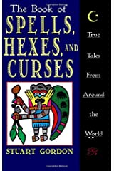The Book of Spells, Hexes, and Curses: True Tales from Around the World Paperback