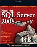 Microsoft SQL Server 2008 Bible, Paul Nielsen, 0470257040