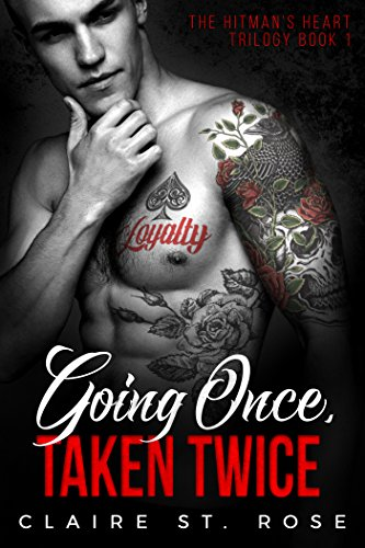 Going Once, Taken Twice (The Hitman's Heart Trilogy Book 1)