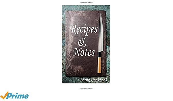Recipes & Notes Blank Cookbook: Cooking recipe notebook Blank