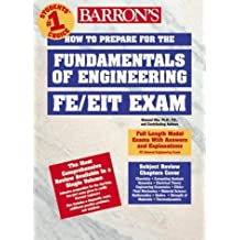 How to Prepare for the FE/EIT Exam: Fundamentals of Engineering (Barron's Fe: Fundamentals of Engineering Exam) by Masoud Olia Ph.D. P.E. (1999-05-04)