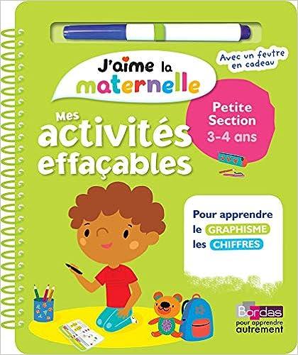 J'aime la maternelle - Mes activités effaçables - Petite section - Dès 3 ans
