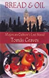 Bread and Oil, Tomas Graves, 0299179907