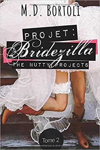 The Nutty projects - Tome 2 : Projet Bridezilla de Margot D. Bortoli 51S4pn4-BzL._SX331_BO1,204,203,200_
