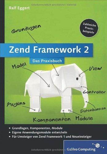 Zend Framework 2: Webanwendungen mit dem PHP-Framework (Galileo Computing) von Eggert. Ralf (2013) Gebundene Ausgabe