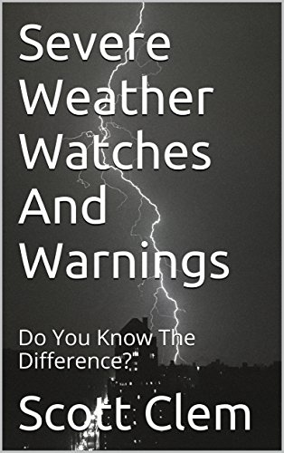 Severe Weather Watches And Warnings: Do You Know The Difference?