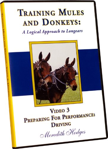 Training Mules and Donkeys: A Logical Approach to Longears DVD #3-Preparing for Performance: Driving