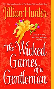 The Wicked Games of a Gentleman: A Novel (A Boscastle Affairs Novel Book 4) by [Hunter, Jillian]