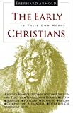 img - for The Early Christians: In Their Own Words book / textbook / text book