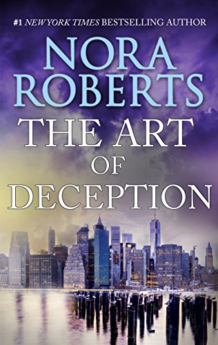 The Art of Deception: A Bestselling Novel of Suspense and Obsession by [Roberts, Nora]